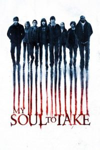 """Poster for the movie """"My Soul to Take"""""""