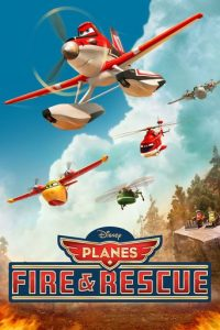 "Poster for the movie ""Planes: Fire & Rescue"""