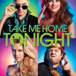 """Poster for the movie """"Take Me Home Tonight"""""""