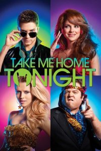 "Poster for the movie ""Take Me Home Tonight"""