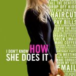 "Poster for the movie ""I Don't Know How She Does It"""