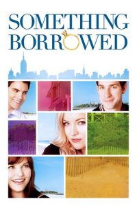 "Poster for the movie ""Something Borrowed"""
