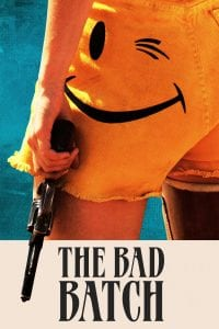 """Poster for the movie """"The Bad Batch"""""""