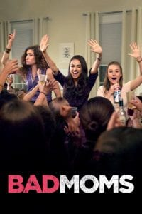 "Poster for the movie ""Bad Moms"""