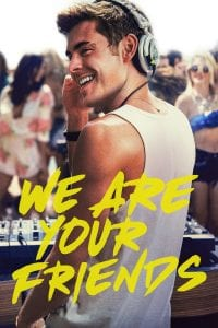 "Poster for the movie ""We Are Your Friends"""