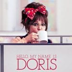 """Poster for the movie """"Hello, My Name Is Doris"""""""