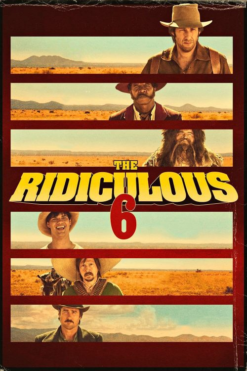 """Poster for the movie """"The Ridiculous 6"""""""